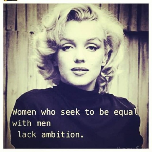 she said what?! quote by marilyn monroe on female/male equality
