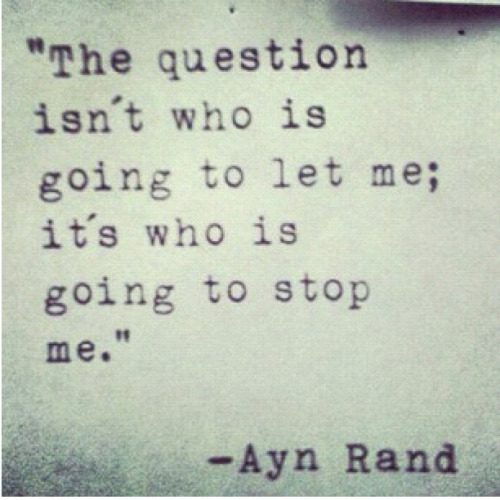 she said what quote, ayn rand